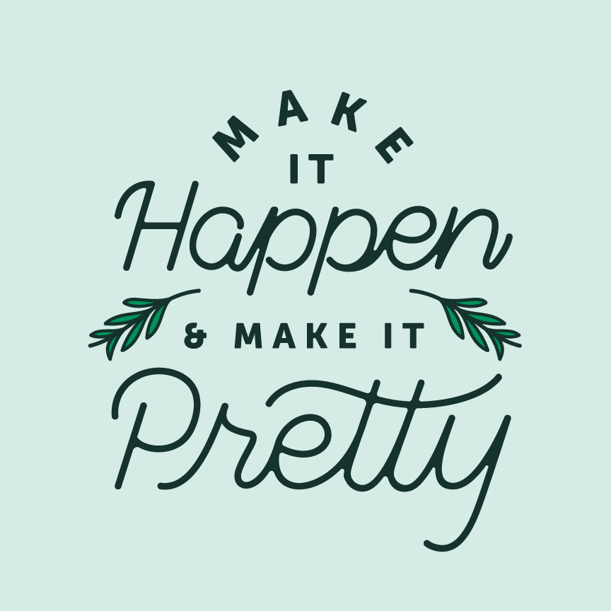 "tagline and lettering that reads ""Make it pretty and make it happen"""