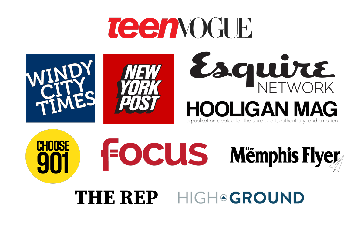 Featured in Teen Vogue New York Post Esquire Network Choose901 Highground News Windy City Times Hooligan Magazine