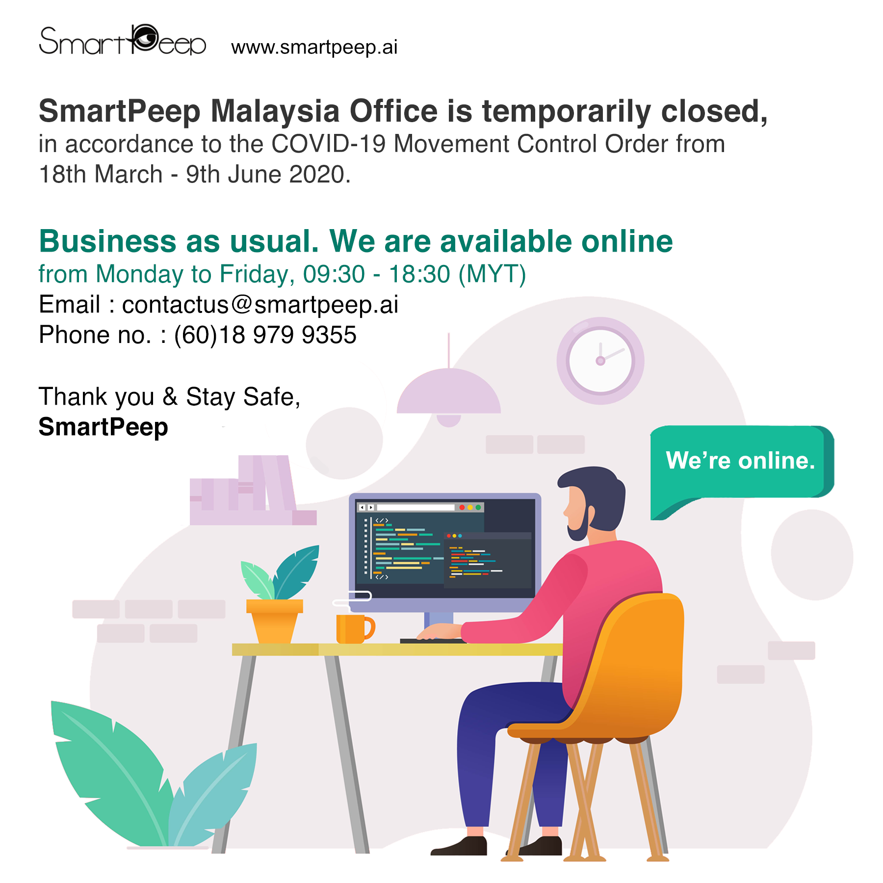 SmartPeep Johor Bahru, Malaysia office is closed in accordance with the Movement Control Order due to the COVID-19 pandemic