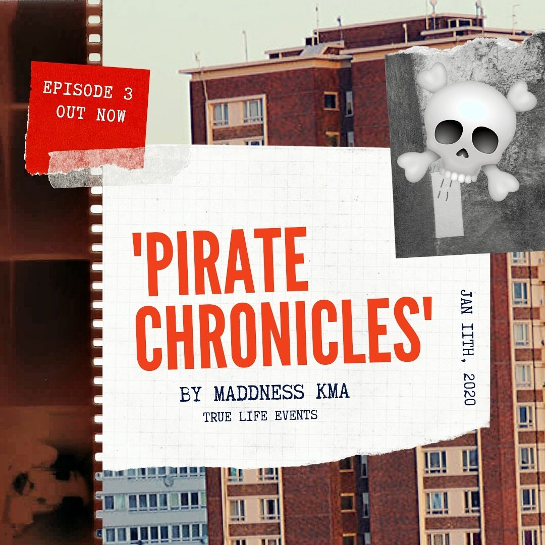 """The """"Pirate Chronicles"""" mini- documentary series by Maddness KMA (Episode 1-6)"""