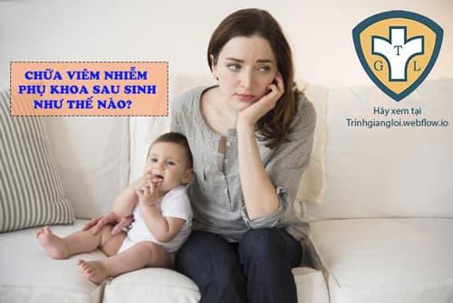 Các bệnh phụ khoa thường gặp sau sinh