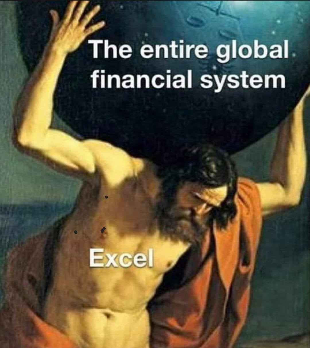 Excel holding up the entire global financial system meme