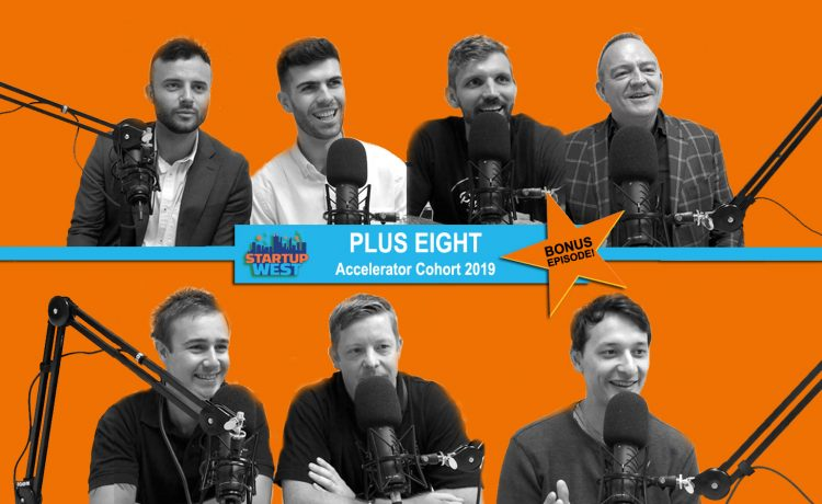 Startup West BONUS episode: Plus Eight cohort 2019