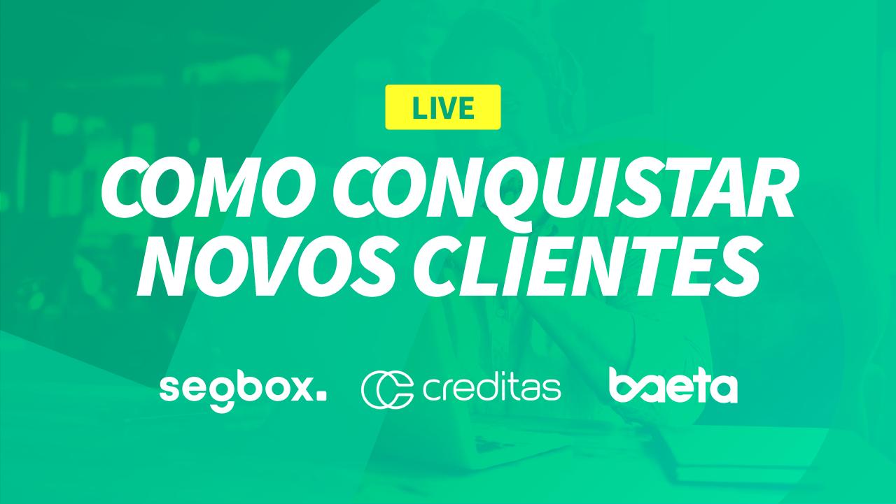 Live Creditas - Como Conquistar Novos Clientes