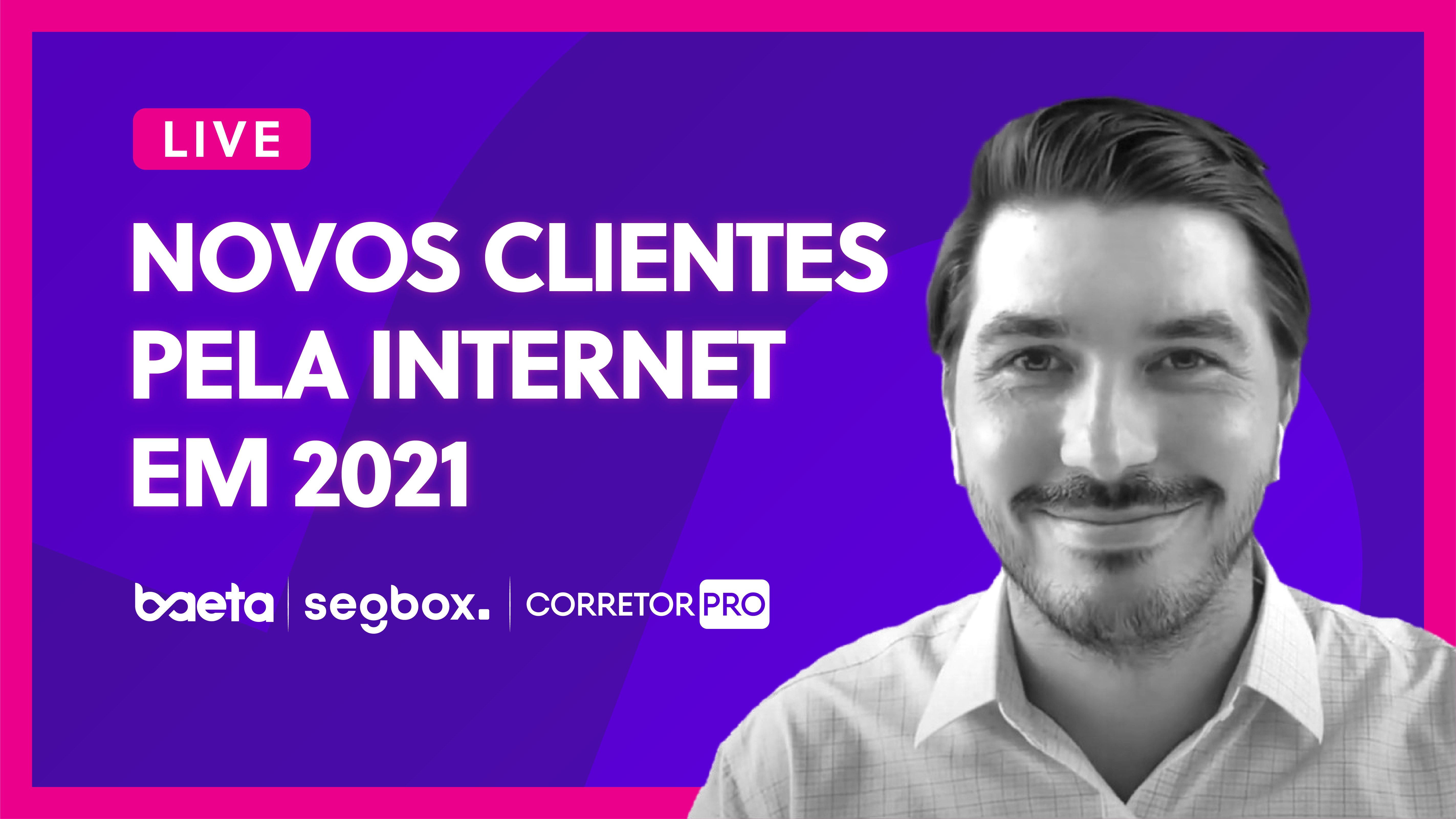 Live - Novos Clientes pela Internet em 2021