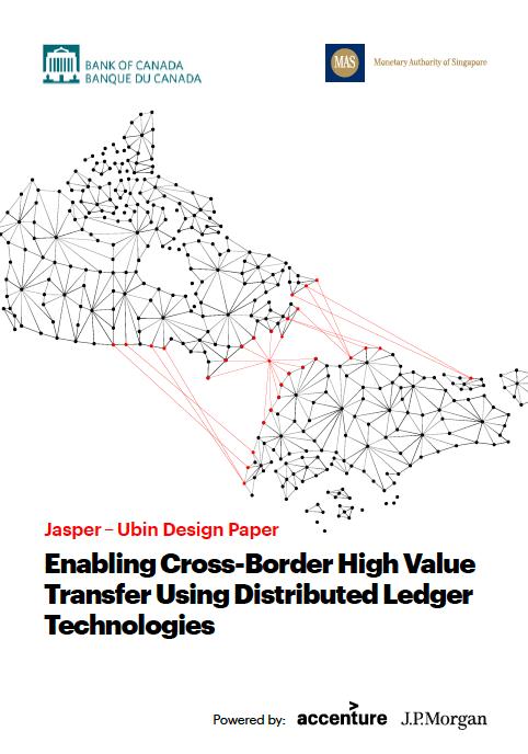 Jasper – Ubin Design Paper: Enabling Cross-Border High Value Transfer Using DLT