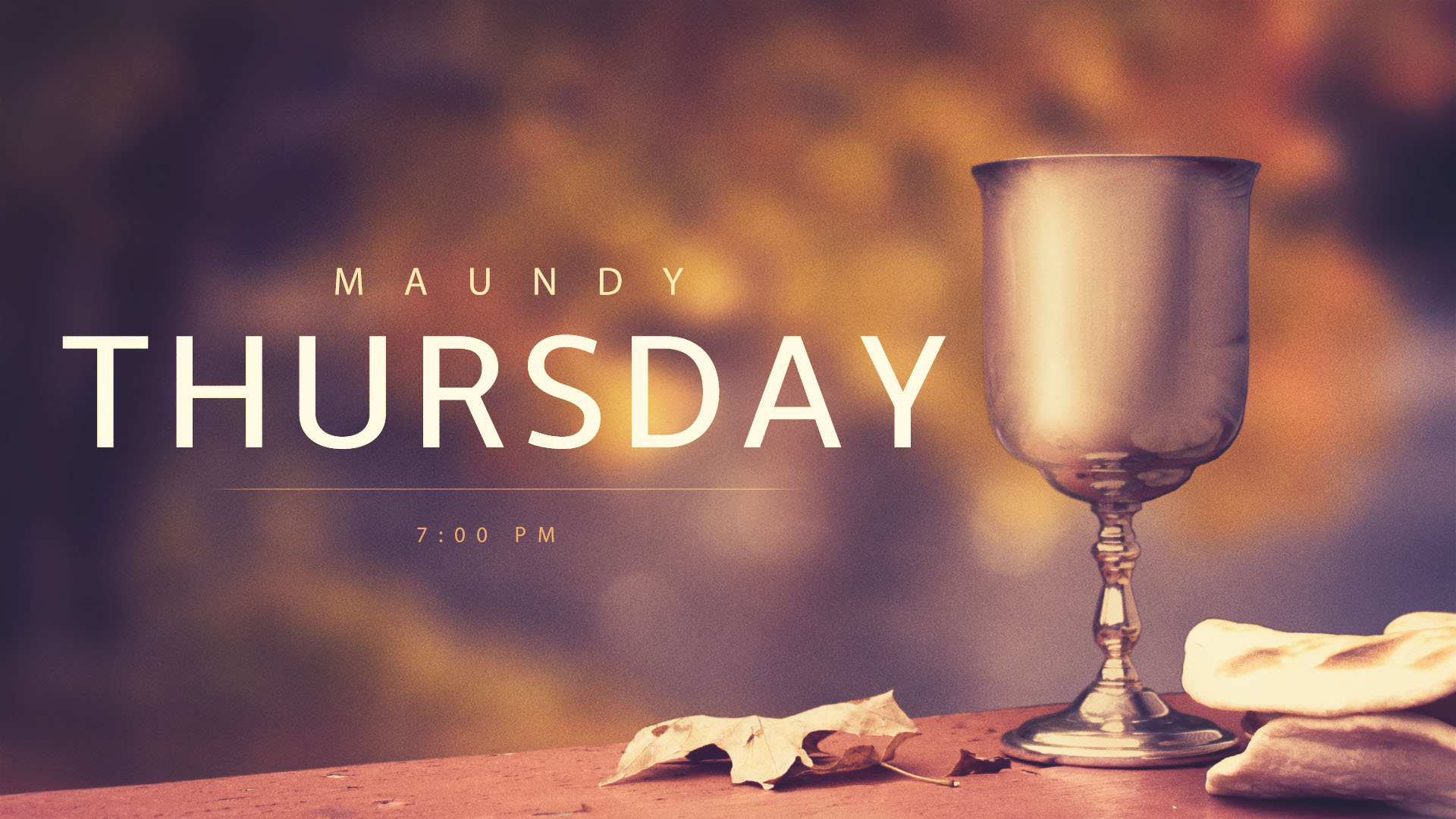 Maundy Thursday @ 7:00 PM
