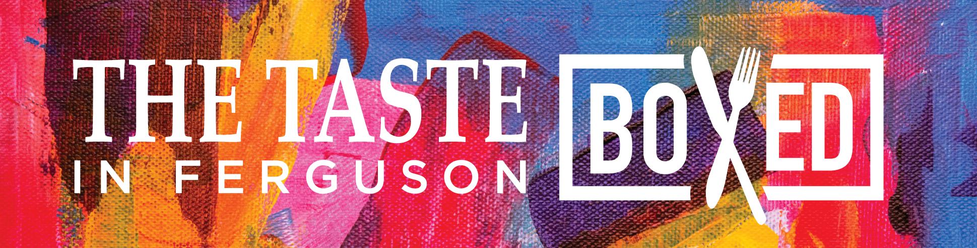 THE TASTE IN FERGUSON BOXED
