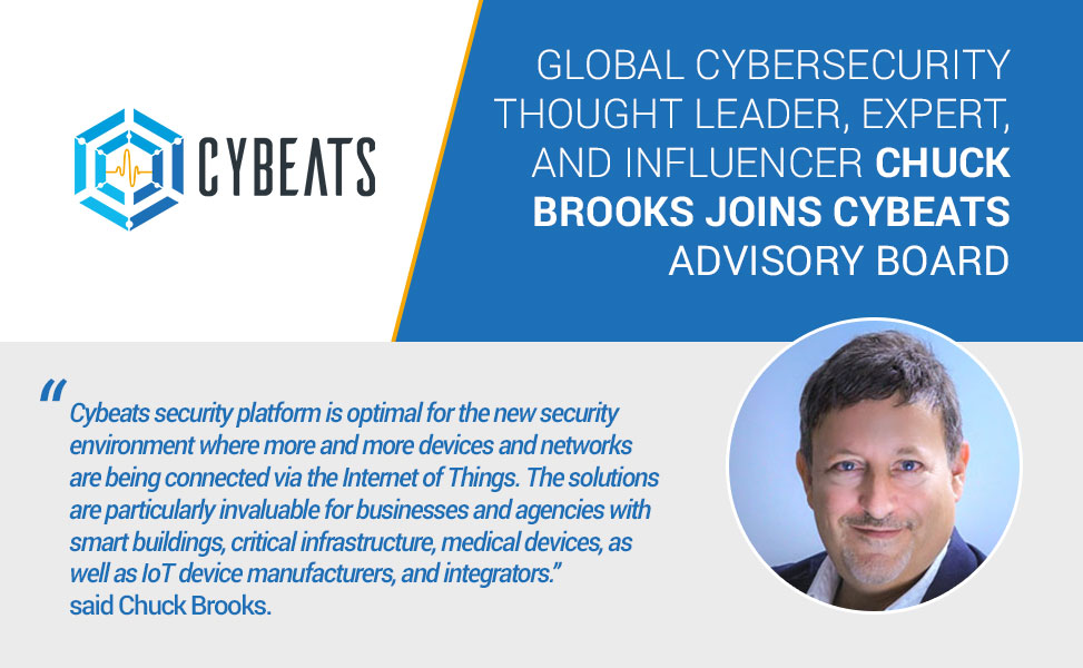 Relay Welcomes Global Cybersecurity Thought Leader, Expert, and Influencer Chuck Brooks to Cybeats Advisory Board