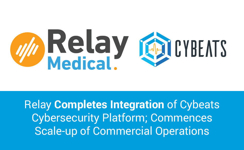 Relay Completes Integration of Cybeats Cybersecurity Platform; Commences Scale-up of Commercial Operations
