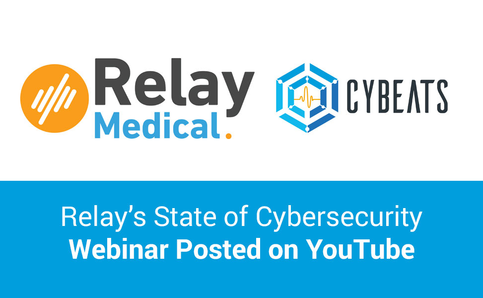 Relay's State of Cybersecurity Webinar Posted on YouTube