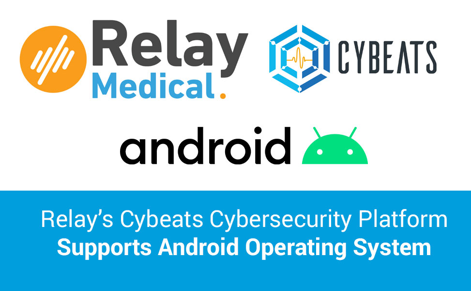 Relay's Cybeats Cybersecurity Platform Supports Android Operating System