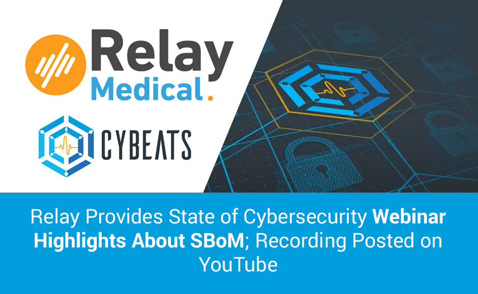 Relay Provides State of Cybersecurity Webinar Highlights About SBoM