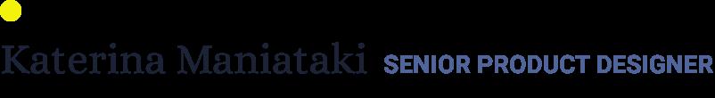 Katerina Maniataki - Senior Product Designer