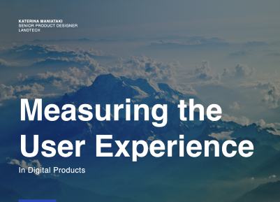 Measuring the User Experience in Digital Products - Katerina Maniataki