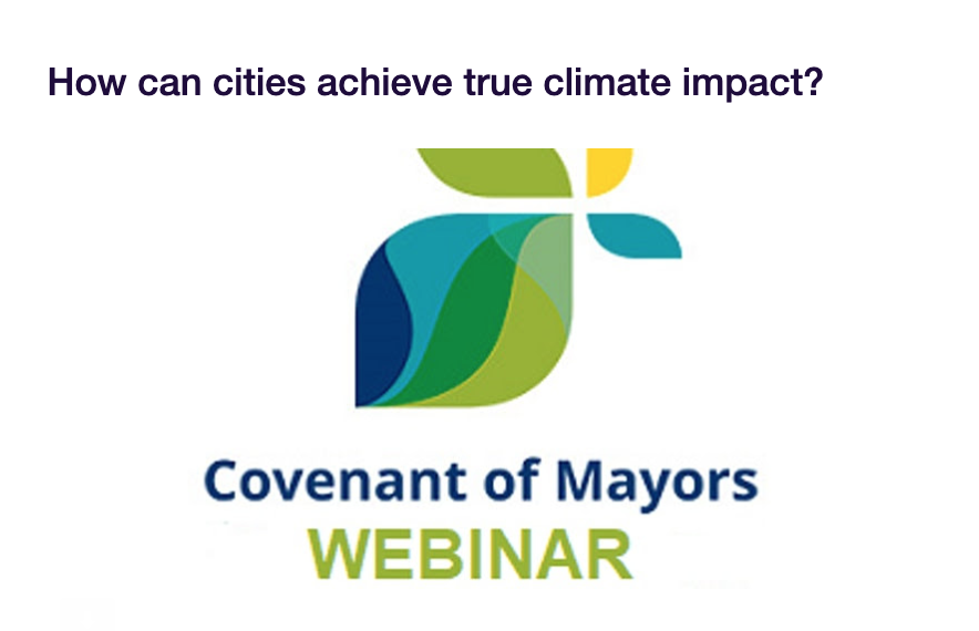 """How can cities achieve true climate impact"" was the title of today's webinar hosted by Covenant of Mayors together with ClimateViewThe online seminar gathered more than 100 cities from the Covenant of Mayors network."