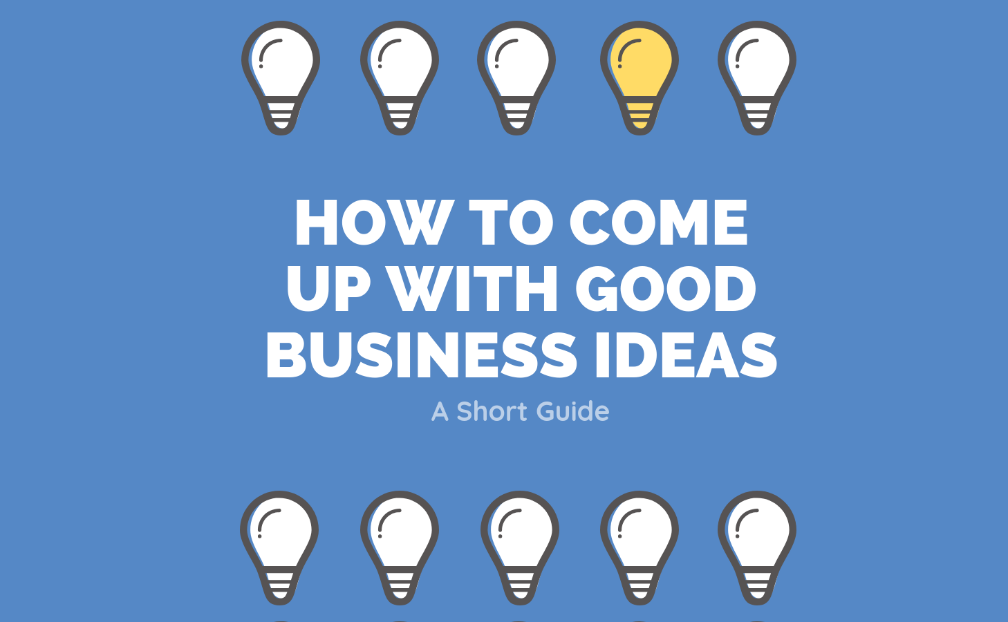 How To Come Up With Good Business Ideas
