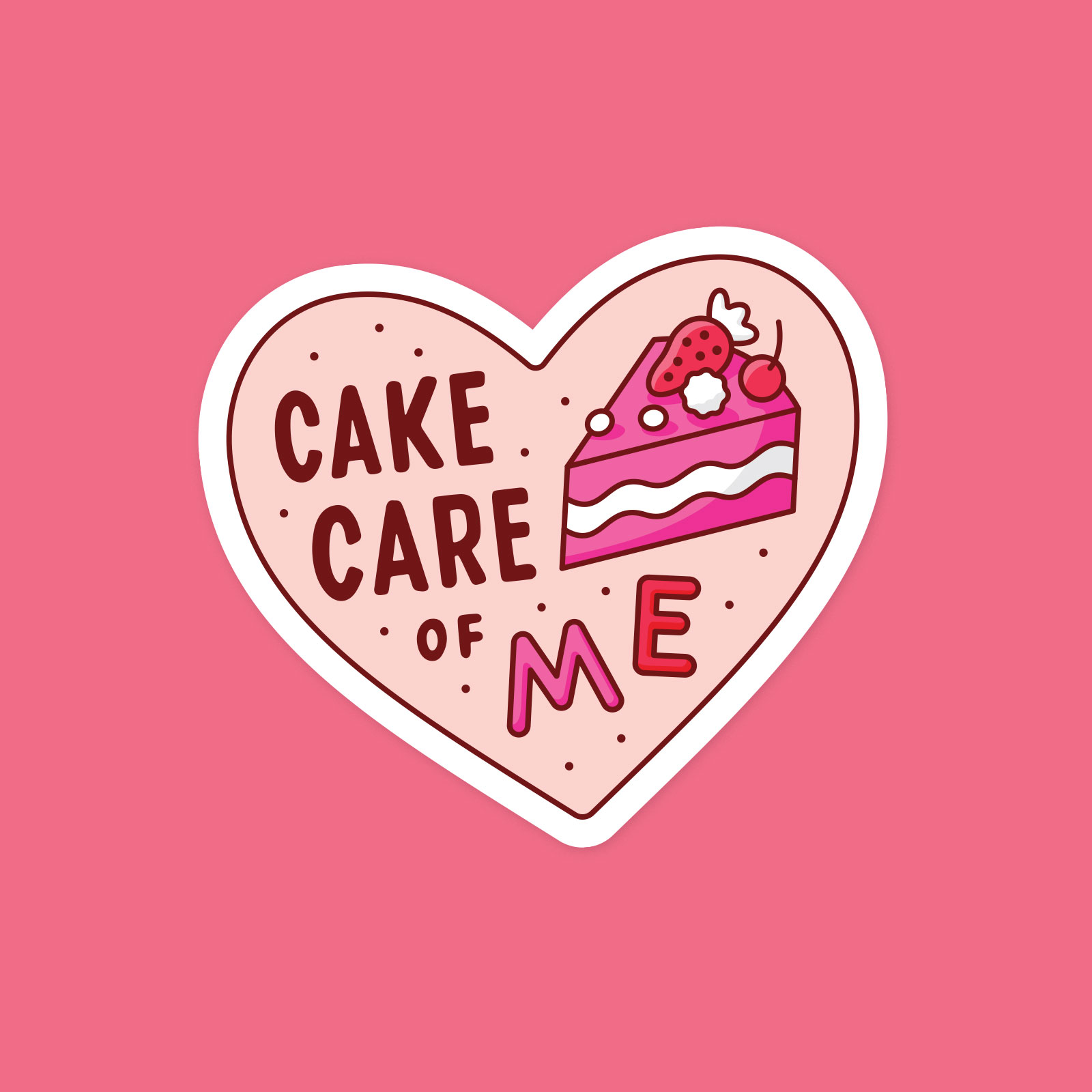 A heart shaped sticker that says Cake Care of Me, next to an illustration of a slice of cake.