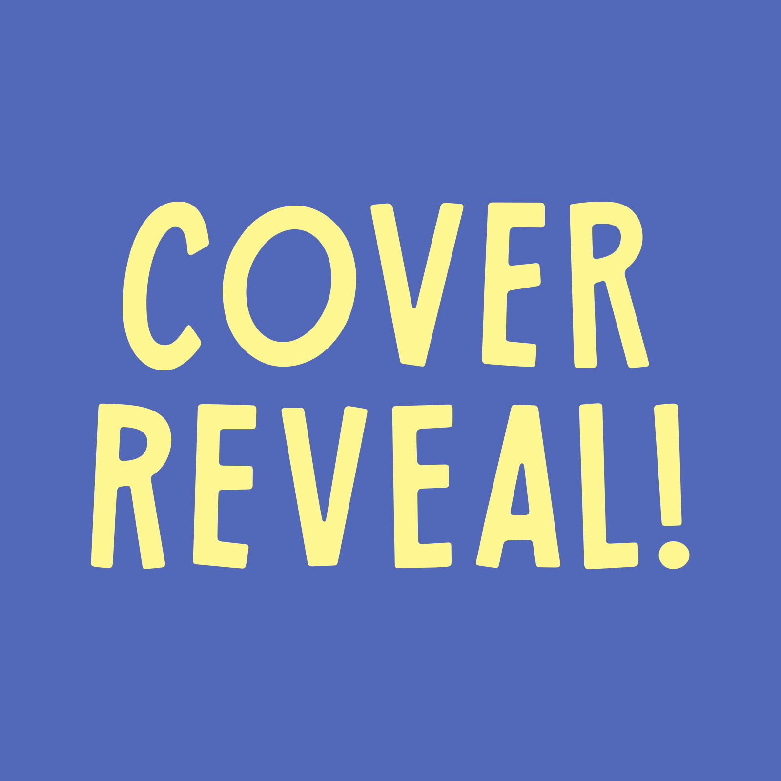 """A phrase I hand-lettered in the style of the Neon Squid logo. It reads """"Cover Reveal!""""."""