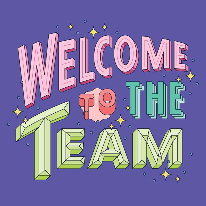 """Custom lettering that reads """"Welcome to the team"""", in a variety of cartoon-y styles and colours."""