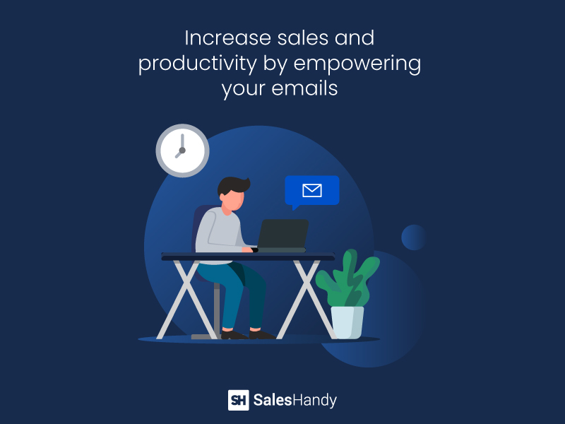 Increase you sales and productivity by empowering your emails
