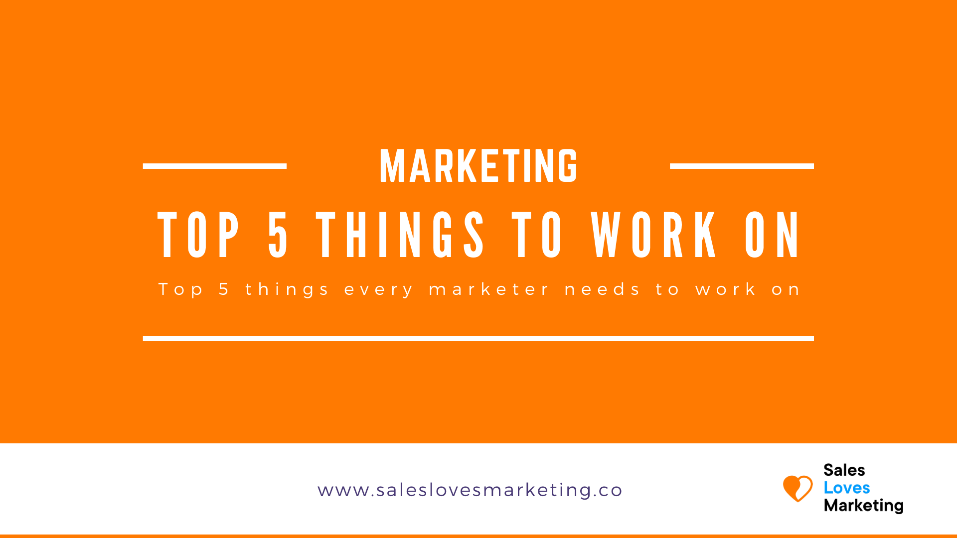 The top five things every marketer should work on in b2b