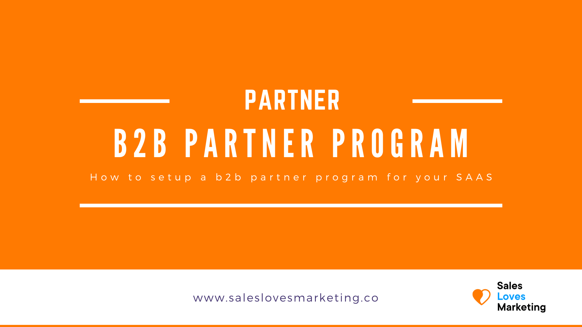 Setup a partner program for your B2B SaaS by following these steps