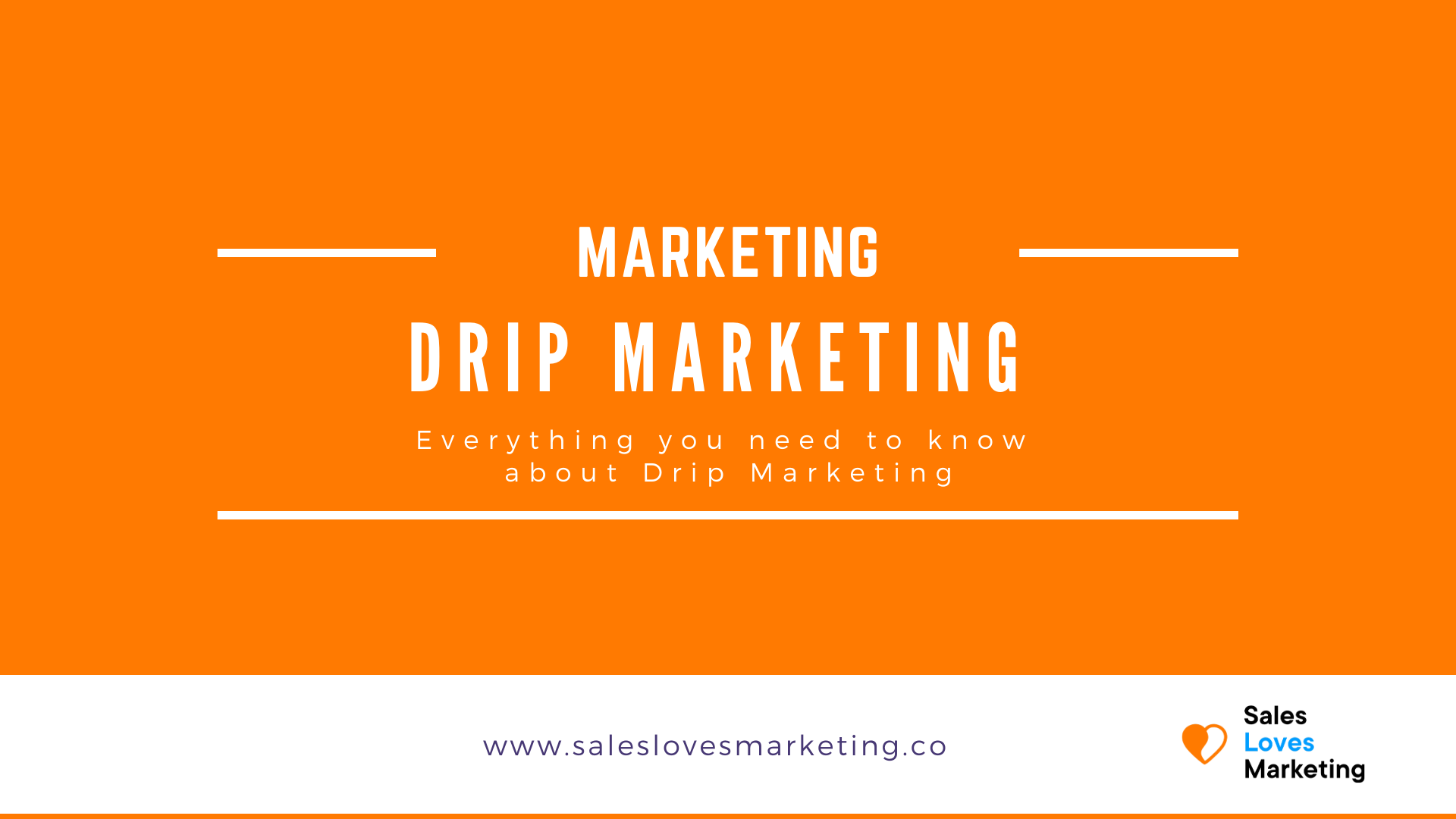Everything you need to know about drip marketing and more