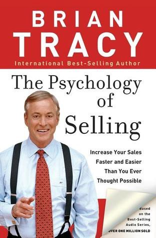 The psychology of selling book cover by Brian Tracy