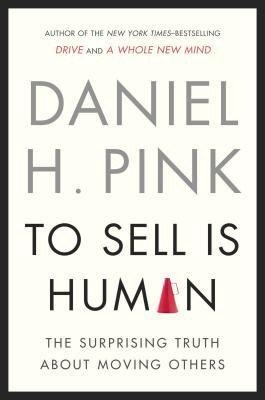 To Sell is Human book cover by Daniel Pink