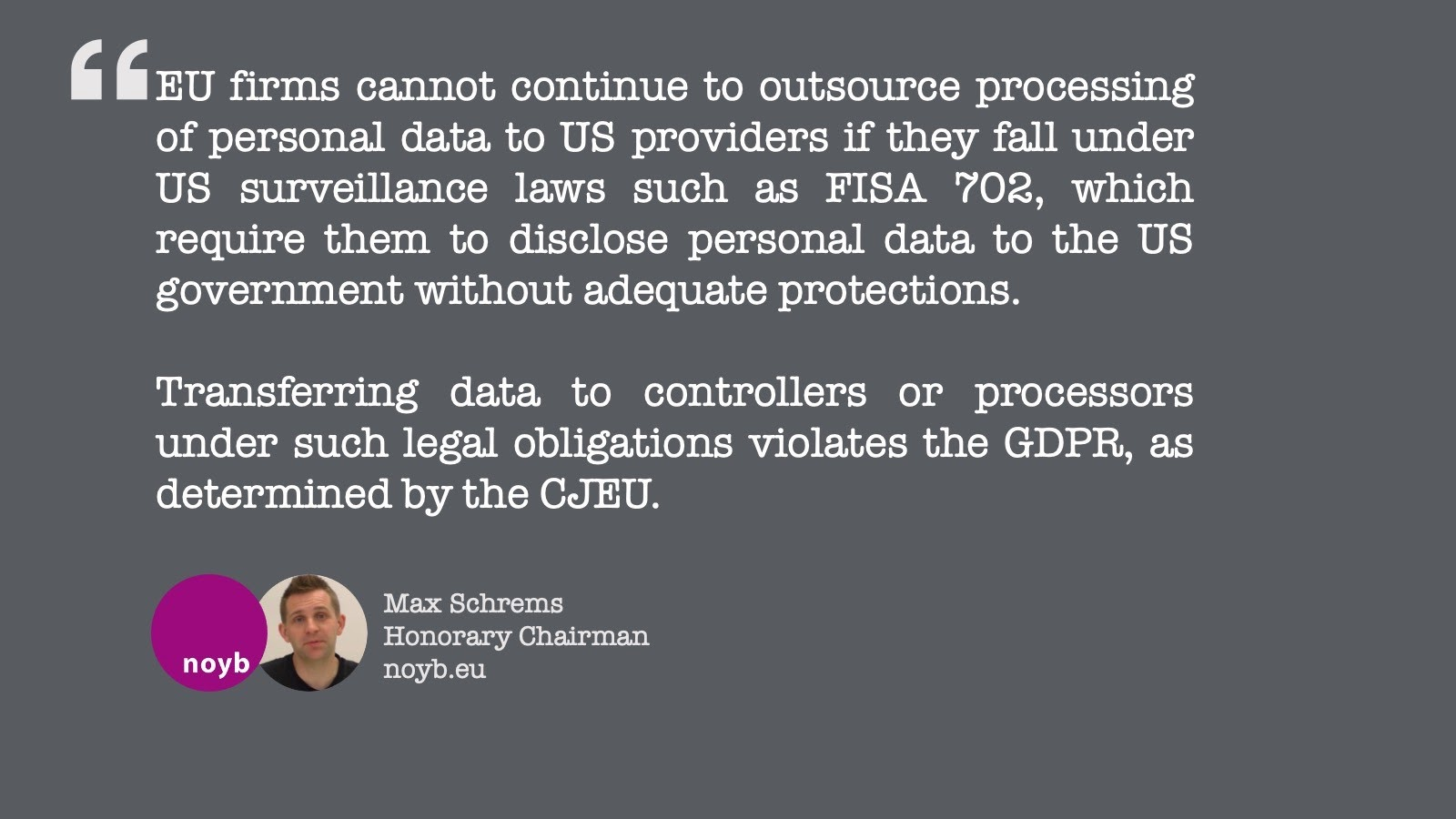 HC Max Schrems (NOYB) quote on the fact that EU firms cannot continue outsource the processing of personal data with PS firms