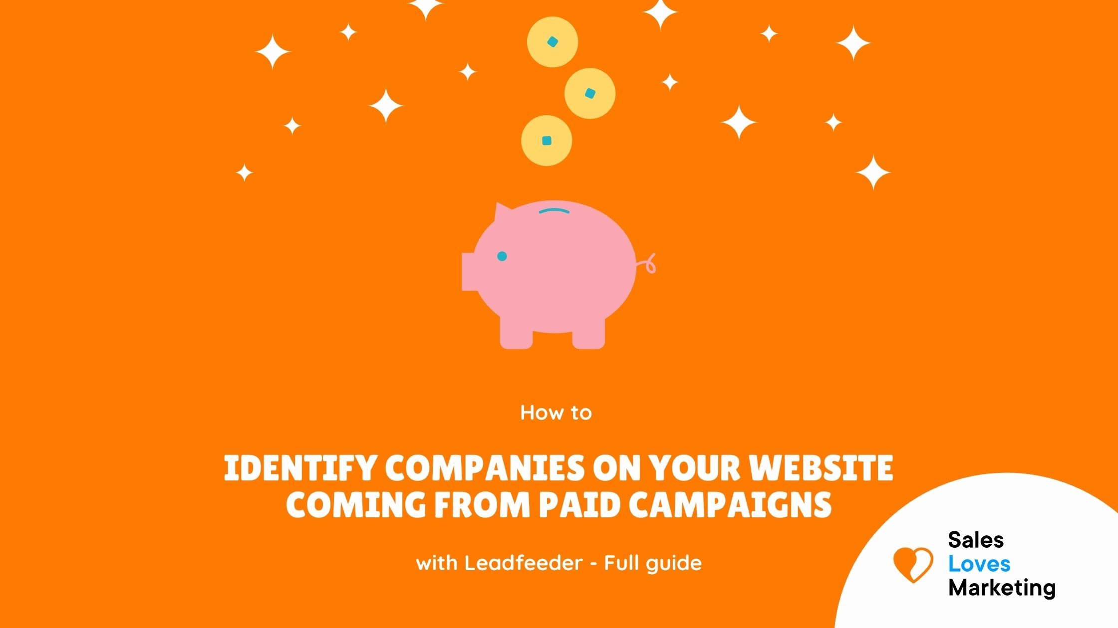 How to identify companies visiting your website from paid campaigns with Leadfeeder