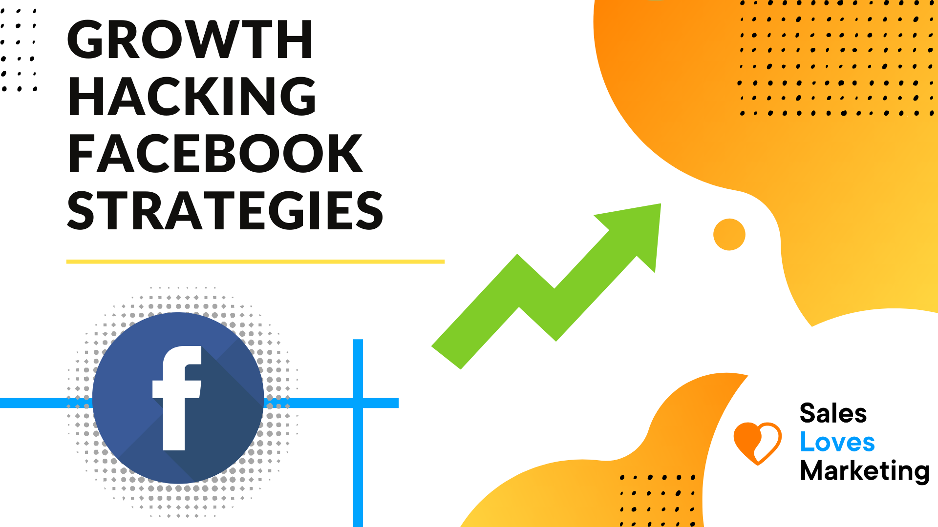 Learn new growth hacking strategies for Facebook to grow your website traffic