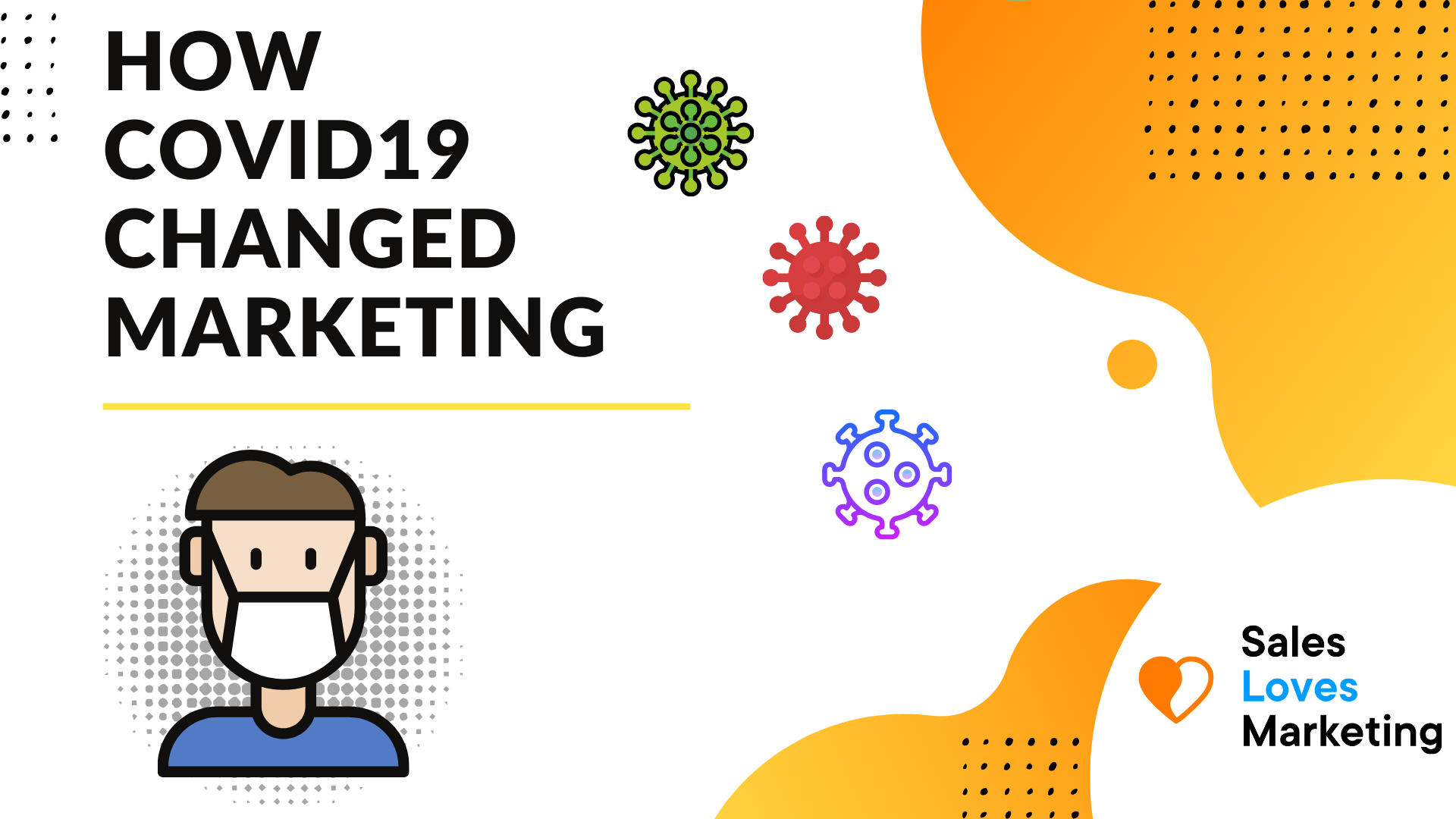 How Covid-19 changed the way we do marketing.