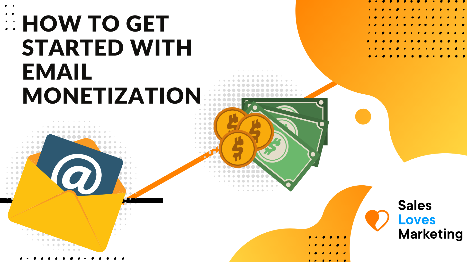 how to get started with monetisation of your email marketing.