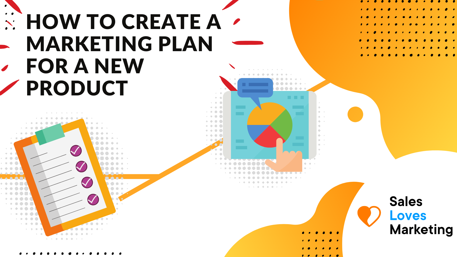 Step 1. How to Create a Marketing Plan for a New Product: Step by Step Process