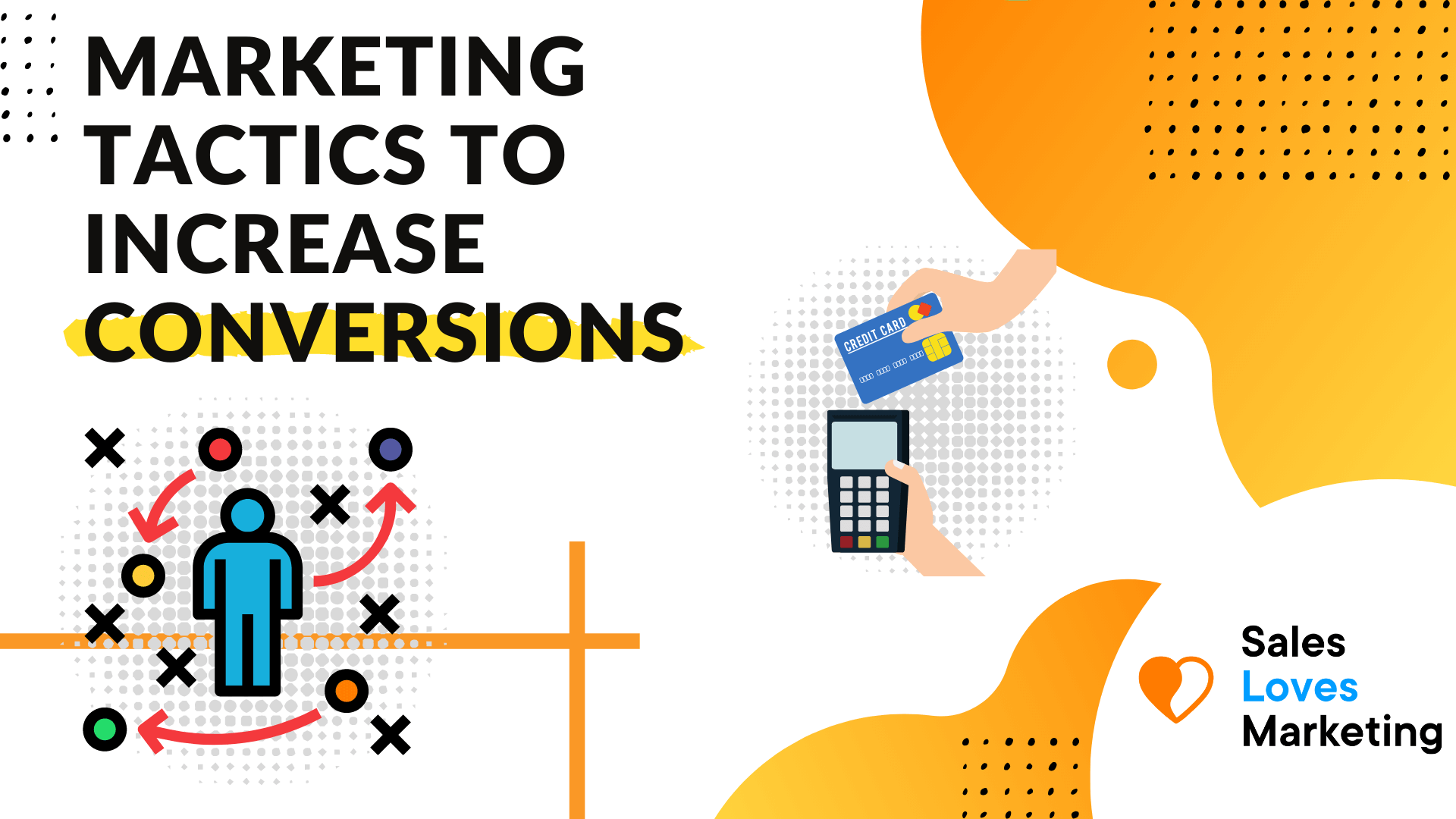 Marketing tactics to increase your conversion