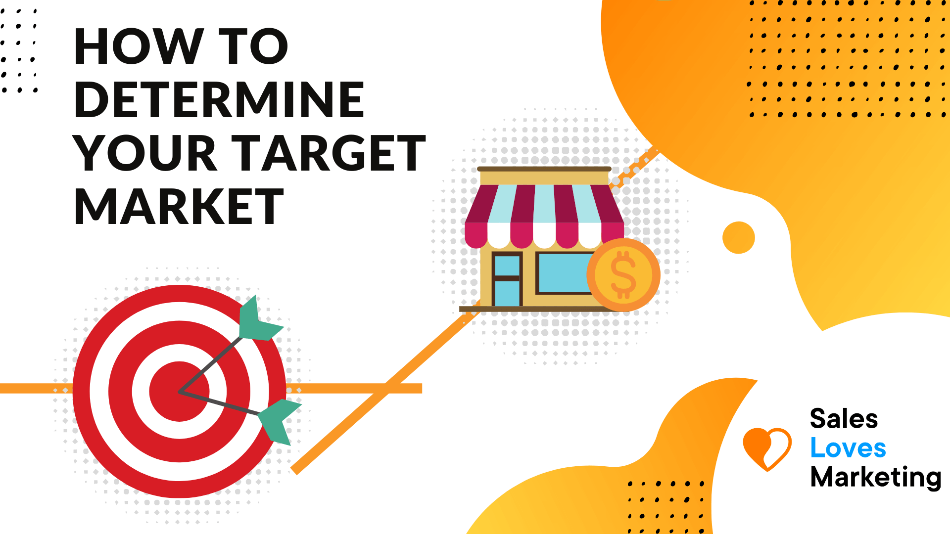 How to Determine Your Target Market For Your Business