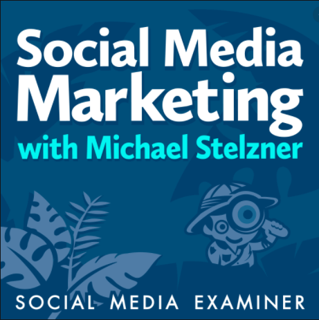 Marketing podcast; social media marketing with michael stelzner