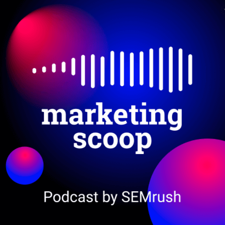 Marketing podcast by SEMrush; marketing scoop with Laura Morelli