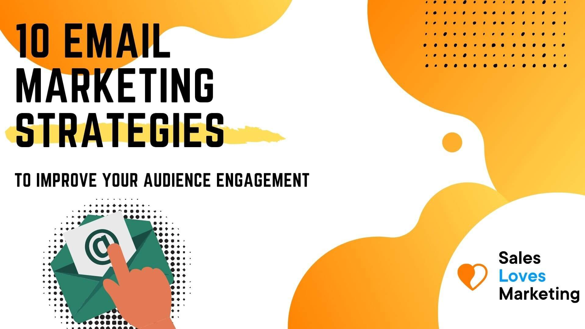 10 Email Marketing strategies on how to improve your audience engagement
