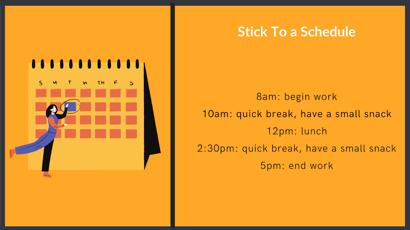 Stick to a schedule when working from home to stay productive