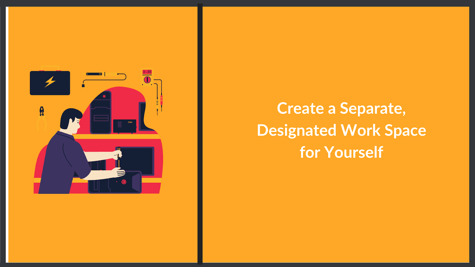 create a designated work space for yourself
