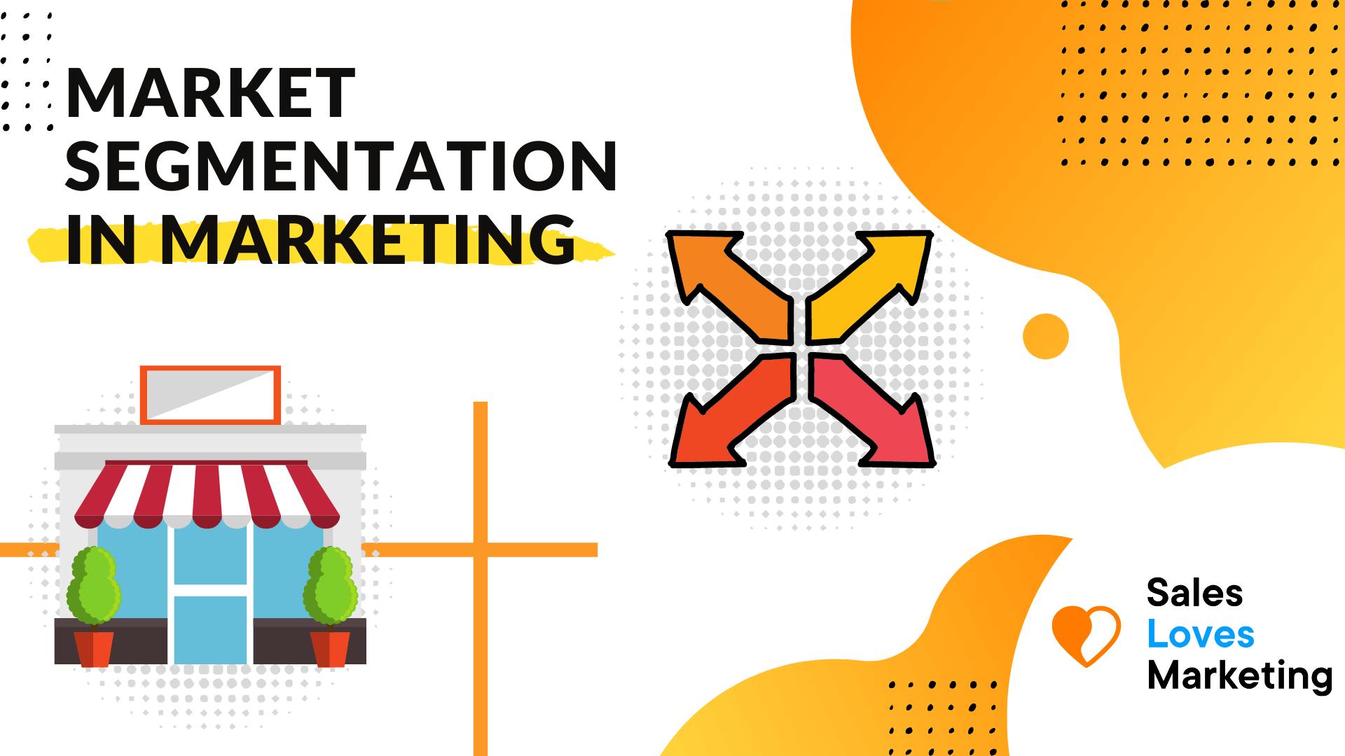 Market segmentation within Marketing