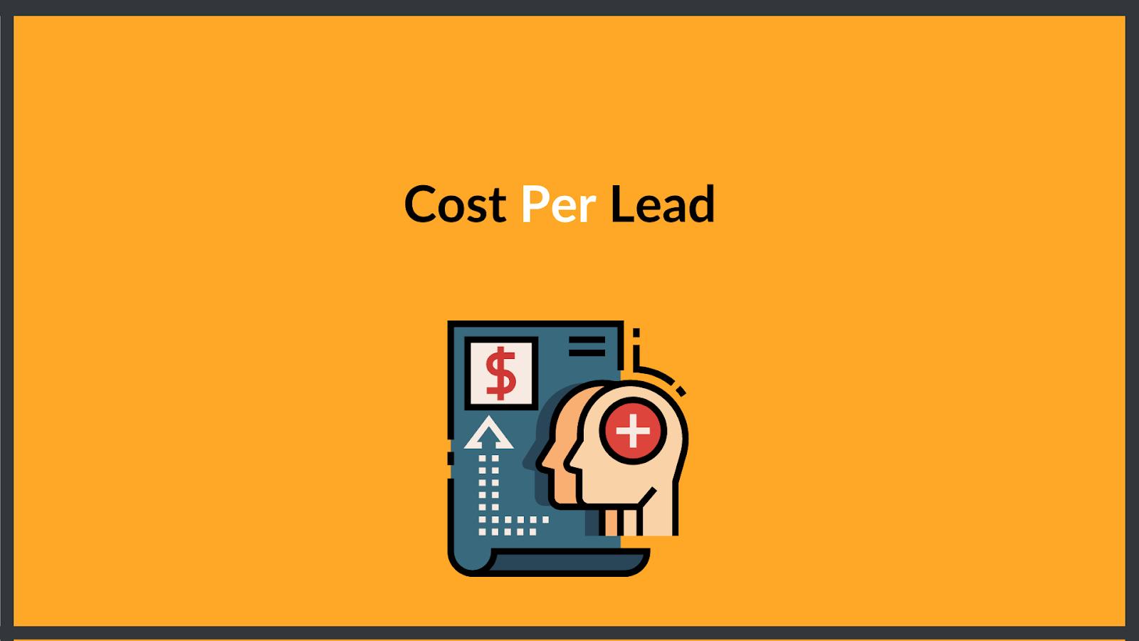 Cost per Lead(CPL)