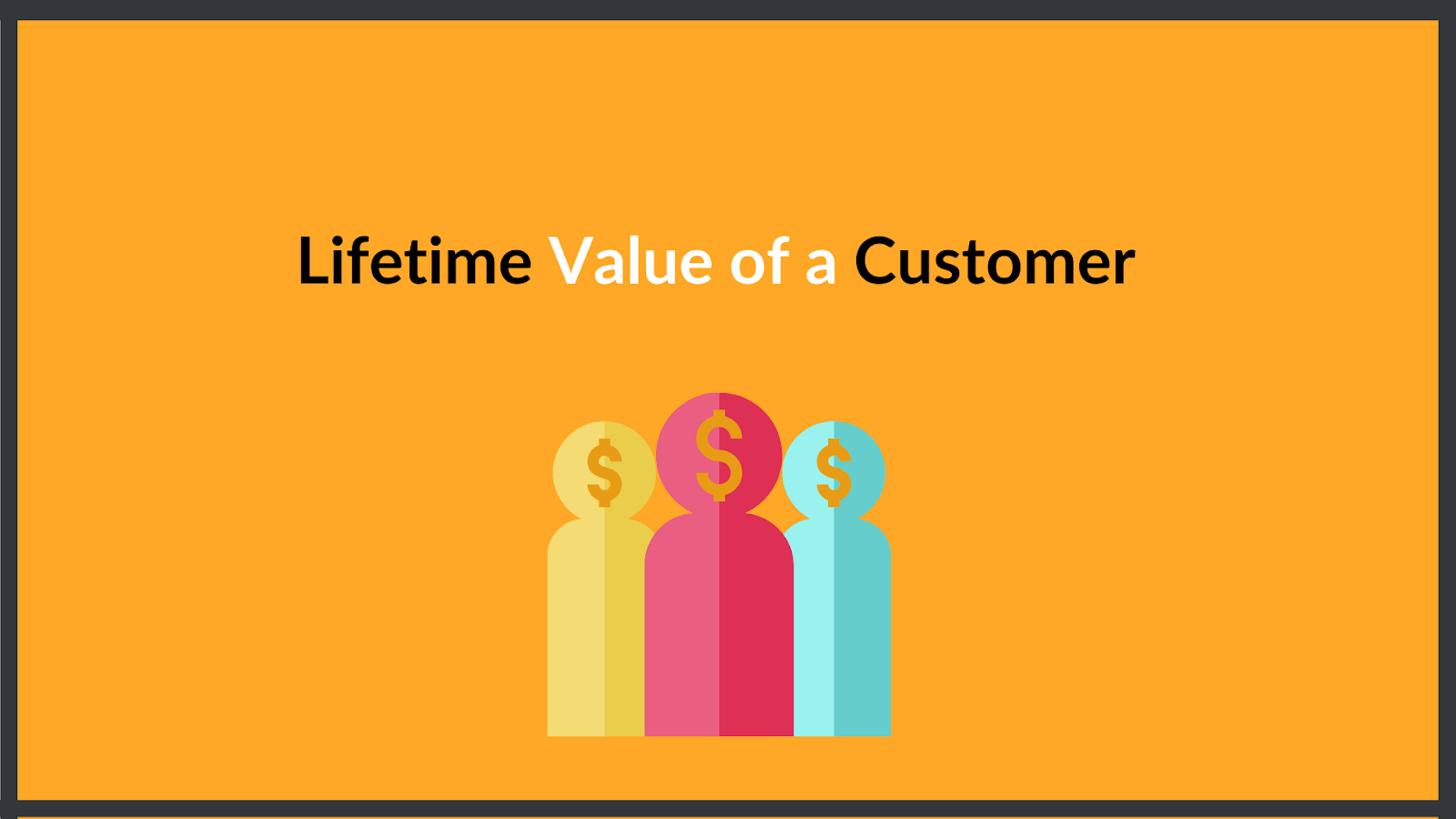Do you know your lifetime value of a customers
