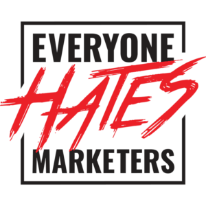 Everyone-hates-marketers podcast by Louis Grenier