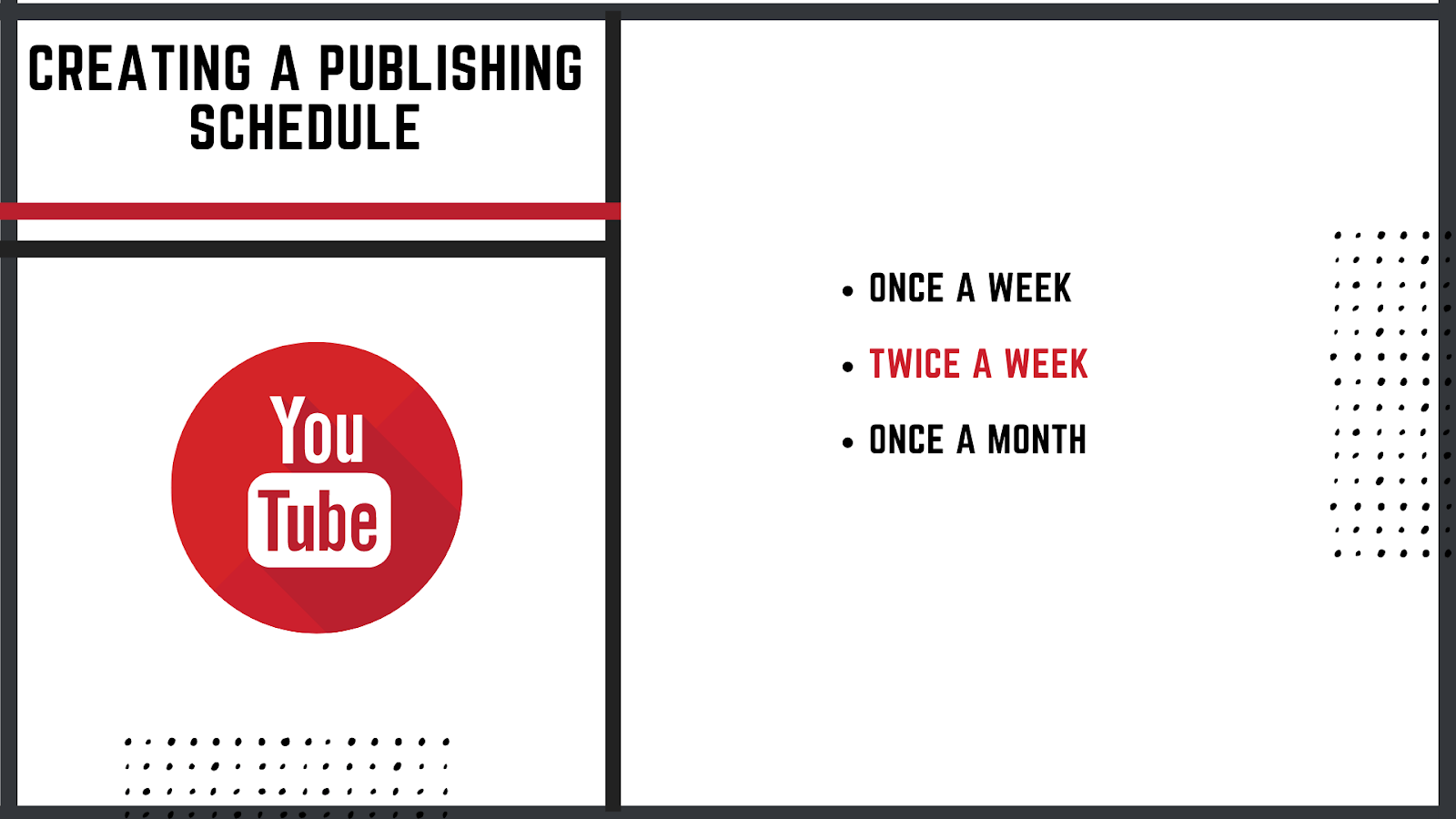 Get consistent with your youtube videos by creating a publishing schedule