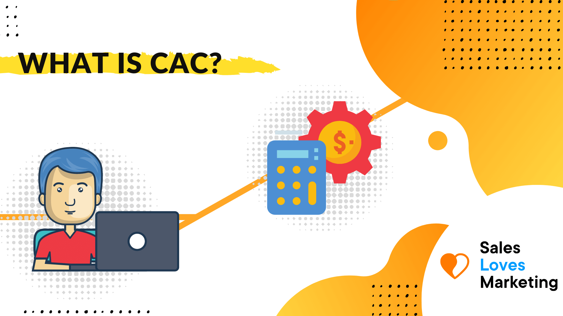 What is CaC, Customer Acquistion Cost and how to calculate it.