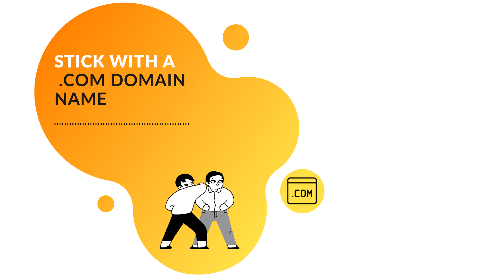 When you can, go for a .com domain name for your business